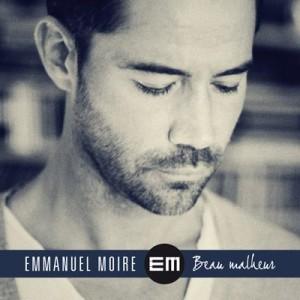 Emmanuel Moire - Beau Malheur