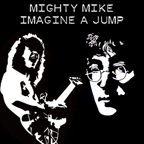 Mighty Mike-Imagine A Jump - John Lennon vs Van Halen