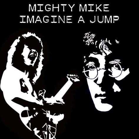 Mighty Mike-Imagine A Jump - John Lennon vs Van Halen