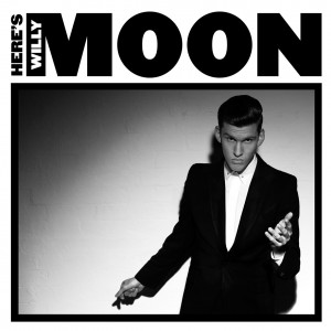 Willy Moon - Here's Willy Moon - Cover