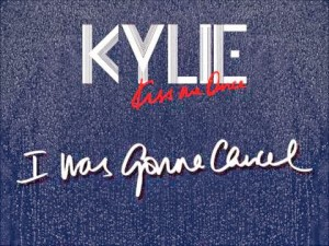 kylie minogue i was gonna cancel